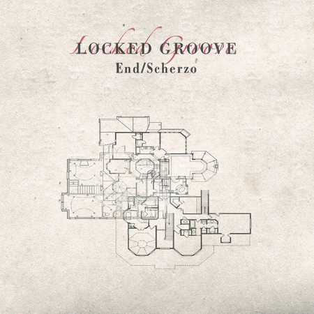 Locked Groove – End / Scherzo [LGR003]